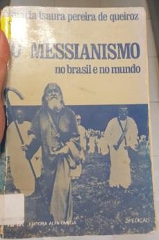 pereira de queiroz. messianismo no brasil e no mundo