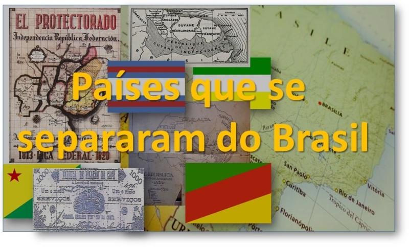 Países que se separaram do Brasil
