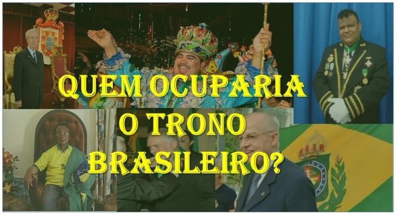 Quem ocuparia o trono brasileiro